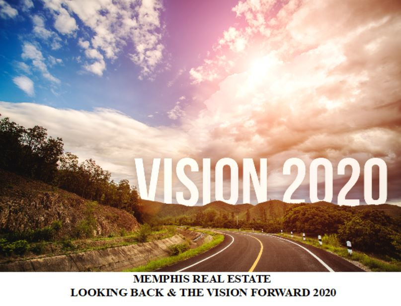 MEMPHIS REAL ESTATE-LOOKING BACK & THE VISION FORWARD 2020