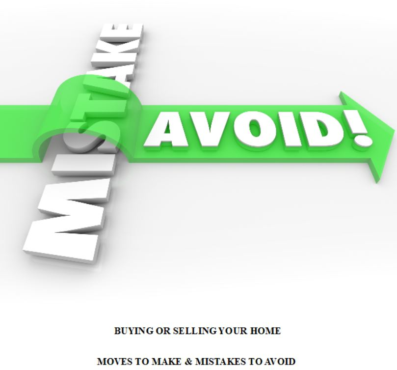 BUYING OR SELLING YOUR HOME-MOVES TO MAKE & MISTAKES TO AVOID