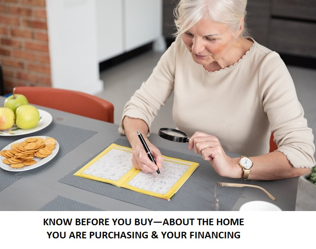 KNOW BEFORE YOU BUY—ABOUT THE HOME YOU ARE PURCHASING & YOUR FINANCING