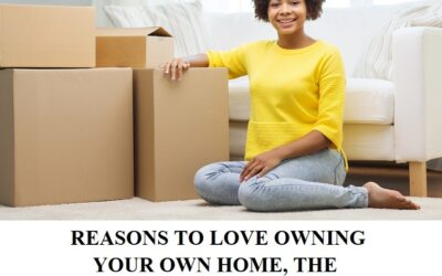 REASONS TO LOVE OWNING YOUR OWN HOME, THE FINANCING AND YOUR FAMILY